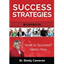 Success Strategies Workbook: Want to Succeed? Here's How