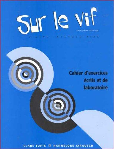 Workbook/Lab Manual for Sur le vif, 3rd