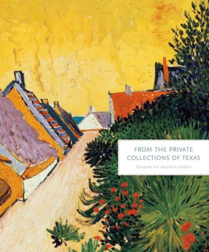 Download From the Private Collections of Texas: European Art, Ancient to Modern pdf