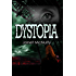 Dystopia (Dystopia Trilogy Book 1)