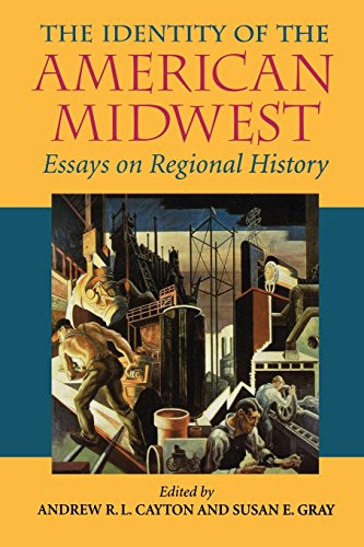 The Identity Of The American Midwest  Essays On Regional History  Midwestern History And Culture