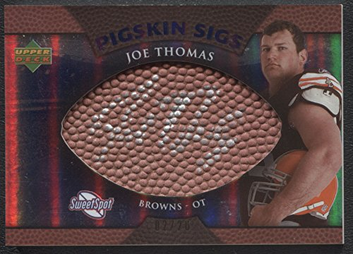 10 Cleveland Browns Jersey - 2007 Sweet Spot Joe Thomas Pigskin Sigs Auto Blue /20 Cleveland Browns Upper Deck Certified NFL Trading Card Signed Football Trading Card #SSPS-JT
