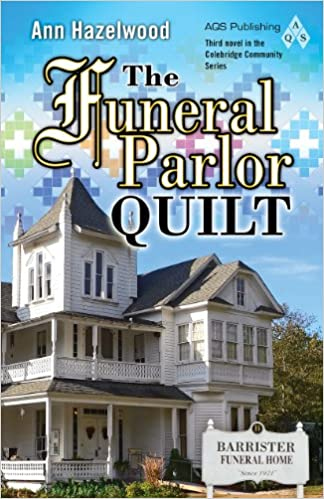 The Funeral Parlor Quilt (The Colebridge Community Series Book 3)