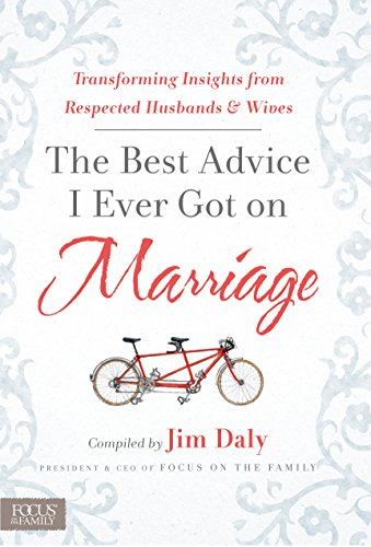The Best Advice I Ever Got on Marriage: Transforming Insights from Respected Husbands & Wives