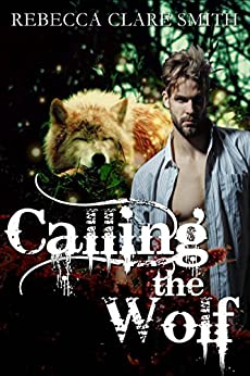 Calling The Wolf (Indigo Skies Book 4) by [Smith, Rebecca Clare]