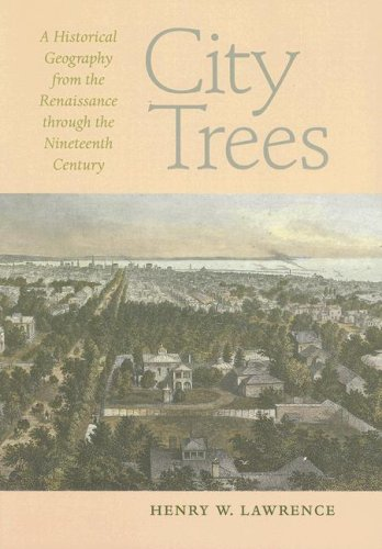 City Trees: A Historical Geography from the Renaissance through the Nineteenth Century (Center Books)