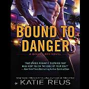 Bound to Danger: Deadly Ops, Book 2 | Katie Reus