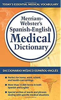 Merriam-Websters Spanish-English Medical Dictionary, Newest Edition (Spanish and English Edition
