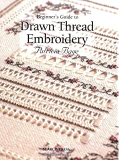 Beginners Guide to Drawn Thread Embroidery (Beginners Guide to Needlecrafts) of Patricia Bage on