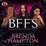 BFF'S | Buck 50 Productions,Brenda Hampton