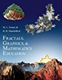 Fractals, Graphics, and Mathematics Education, Benoit B. Mandelbrot and Michael Frame, 0883851695