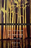 img - for The Collapse of American Criminal Justice by William J. Stuntz (2011-09-30) book / textbook / text book