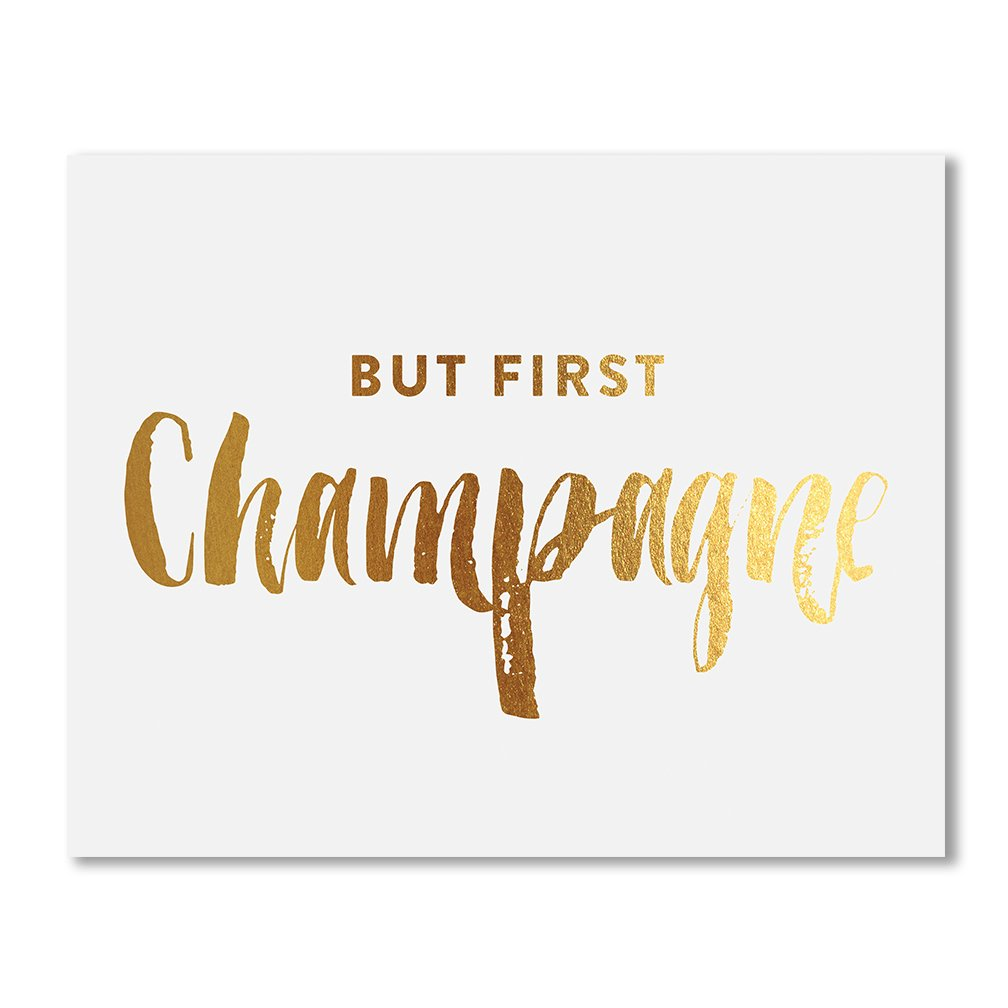 But First Champagne Gold Foil Art Print Bar Sign Party Signage Alcohol Quote Metallic Poster Wall Decor Wedding Reception 5 inches x 7 inches B22