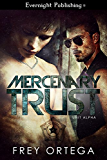 Mercenary Trust (Unit Alpha Book 1)