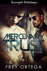 Mercenary Trust (Unit Alpha Book 1)