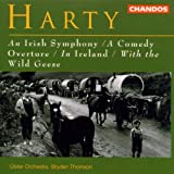 Harty: An Irish Symphony / A Comedy Overture / In Ireland / With the Wild Geese