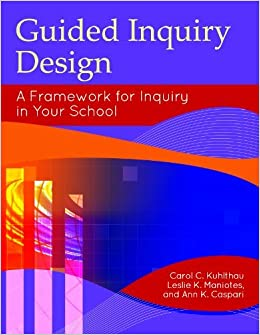 Book Guided Inquiry Design: A Framework for Inquiry in Your School (Libraries Unlimited Guided Inquiry) by Kuhlthau Carol C. Maniotes Leslie K. Caspari Ann K. (2012-06-06)