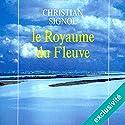 Le royaume du fleuve (La Rivière Espérance 2) | Livre audio Auteur(s) : Christian Signol Narrateur(s) : Yves Mugler