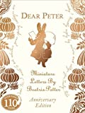 By Beatrix Potter Dear Peter Miniature Letters by Beatrix Potter Anniversary Edition (Peter Rabbit 110th Anniv Edtn) (Anniversary edition)
