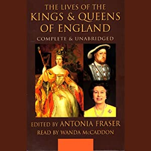 The Lives of the Kings and Queens of England Audiobook