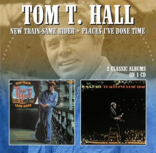 Rider Trains - New Train-Same Rider / Places I'Ve Done Time /  Tom T. Hall