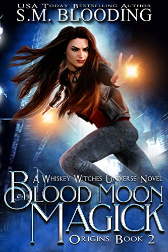 Blood Moon Magick (Whiskey Witches - Origins Book 2)