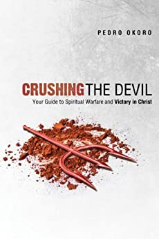 Crushing The Devil by [Okoro, Pedro]