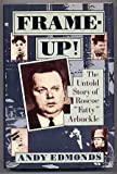 """Frame-Up!: The Untold Story of Roscoe """"Fatty"""" Arbuckle"""