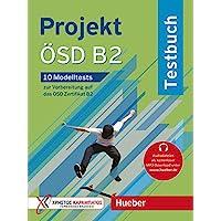 Projekt ÖSD B2: 10 Modelltests zur Vorbereitung auf das ÖSD Zertifikat B2 / Testbuch