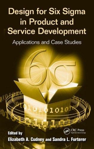 Design for Six Sigma in Product and Service Development by Elizabeth A. Cudney , Sandra L. Furterer, Publisher : CRC Press