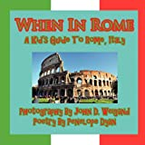 When in Rome, a Kid's Guide to Rome, Penelope Dyan, 1935630008