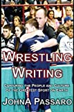 Wrestling Writing: Capturing the People and Culture of the Greatest Sport on Earth