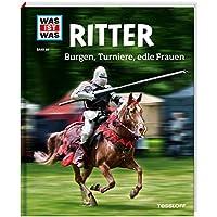 WAS IST WAS Band 88 Ritter. Burgen, Turniere, edle Frauen (WAS IST WAS Sachbuch, Band 88)