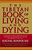 By Sogyal Rinpoche The Tibetan Book of Living and Dying: A Spiritual Classic from One of the Foremost Interpreters of T (2nd Revised edition) [Paperback]