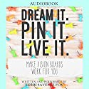 Dream It. Pin It. Live It.: Make Vision Boards Work for You Hörbuch von Terri Savelle Foy Gesprochen von: Terri Savelle Foy