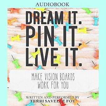 Amazon com: Dream It  Pin It  Live It : Make Vision Boards Work for