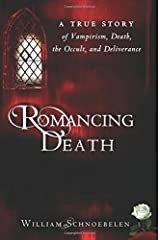 Romancing Death: A True Story of Vampirism, Death, the Occult and Deliverance Paperback
