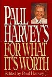 Paul Harvey's for What It's Worth, Paul Harvey, 0553077201