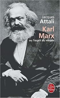 Karl Marx ou l'esprit du monde par Attali