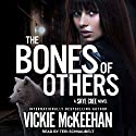 The Bones of Others: Skye Cree Series, Book 1 Audiobook by Vickie McKeehan Narrated by Teri Schnaubelt