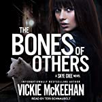 The Bones of Others: Skye Cree Series, Book 1 | Vickie McKeehan