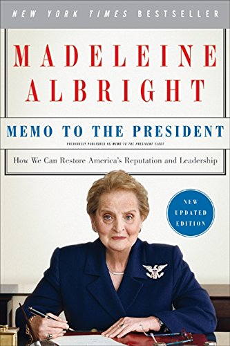 Book cover from Memo to the President: How We Can Restore Americas Reputation and Leadership by Madeleine Albright