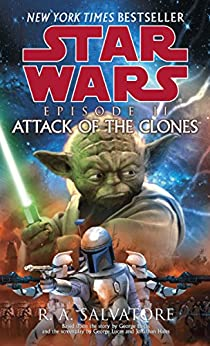 Attack of the Clones: Star Wars: Episode II by [Salvatore, R.A.]