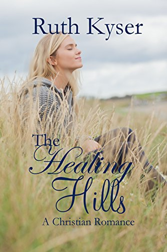 Book: The Healing Hills by Ruth Kyser