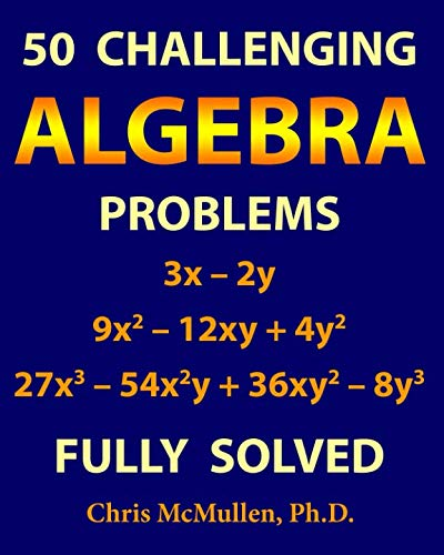 (50 Challenging Algebra Problems (Fully Solved))