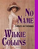 No Name : Complete and Uncensored, Wilkie Collins, 1438278330