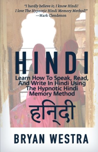 Hindi: Learn How To Speak, Read, And Write In Hindi Using The Hypnotic Hindi Memory Method