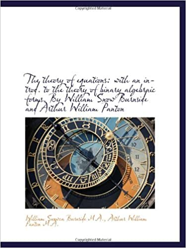 The theory of equations: with an introd. to the theory of