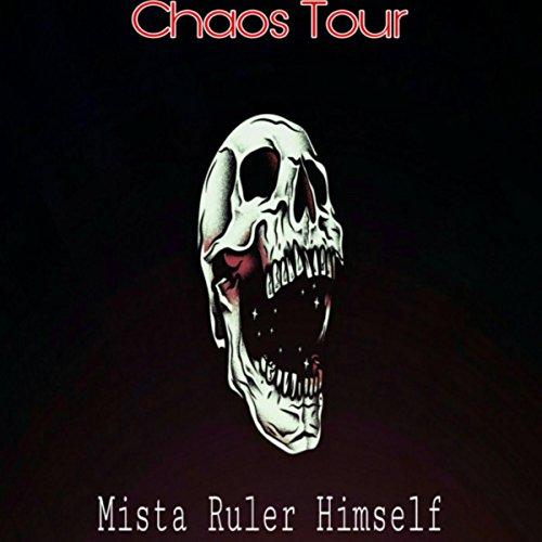 Chaos Tour [Explicit]