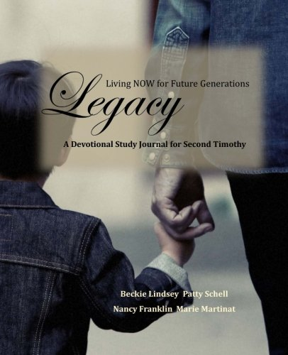 Legacy: Living NOW for Future Generations (Volume 1) (Legacy Of The Living)